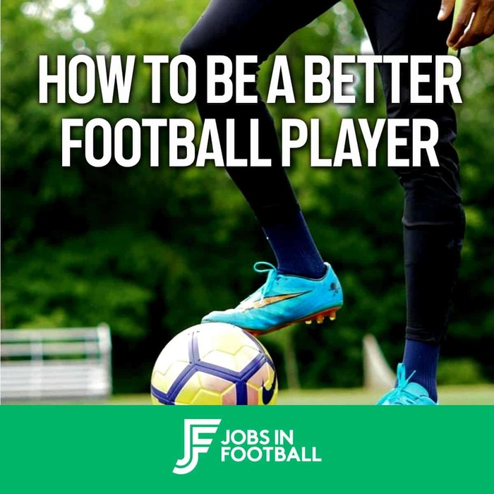 9+ Tips on Becoming a Better Football Player (2021)