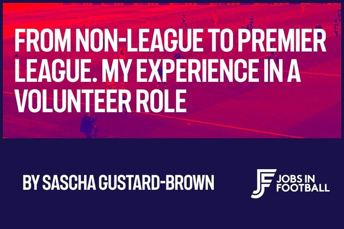 From Non League to The Premier League - My Experience as a Volunteer in Football